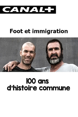 Foot et immigration, 100 ans d'histoire commune (Fútbol e inmigración, cien años de historia común)